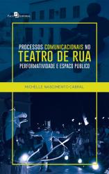 PROCESSOS COMUNICACIONAIS NO TEATRO DE RUA