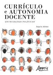 CURRÍCULO E AUTONOMIA DOCENTE - ENUNCIAÇÕES POLÍTICAS