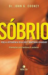 SOBRIO - VENCA A DEPENDECIA DO ALCOOL E MANTENHA A...