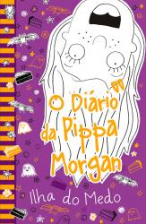O DIÁRIO DA PIPPA MORGAN - ILHA DO MEDO - LIVRO 3