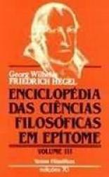 ENCICLOPÉDIA DAS CIÊNCIAS FILOSÓFICAS EM EPÍTOME - VOL. III