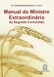 MANUAL DO MINISTRO EXTRAORDINÁRIO DA SAGRADA COMUNHÃO