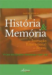 HISTORIA E MEMORIA DA INOVACAO EDUCACIONAL NO BRASIL