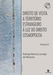 DIREITO DE VISITA A TERRITÓRIO ESTRANGEIRO À LUZ DO DIREITO COSMOPOLITA