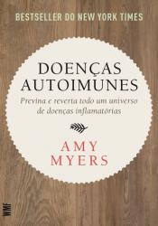 DOENÇAS AUTOIMUNES - PREVINA E REVERTA TODO UM UNIVERSO DE DOENÇAS INFLAMÁTORIAS