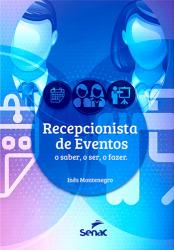 RECEPCIONISTA DE EVENTOS: O SER, O SABER, O FAZER