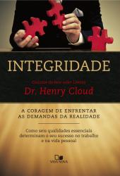 INTEGRIDADE- A CORAGEM DE ENFRENTAR AS DEMANDAS DA REALIDADE