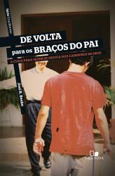 SÉRIE CRUCIFORME - DE VOLTA PARA OS BRAÇOS DO PAI