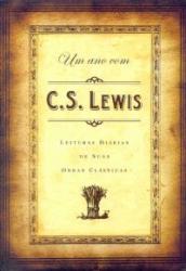 UM ANO COM C.S. LEWIS - LEITURAS DIARIAS DE SUAS...