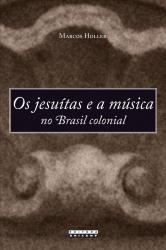 JESUÍTAS E A MÚSICA NO BRASIL COLONIAL, OS