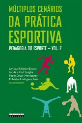 MÚLTIPLOS CENÁRIOS DA PRÁTICA ESPORTIVA - PEDAGOGIA DO ESPORTE - VOLUME 2