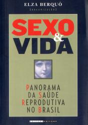 SEXO E VIDA - PANORAMA DA SAÚDE REPRODUTIVA NO BRASIL
