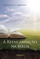 REENCARNAÇÃO NA BÍBLIA, A