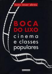 BOCA DO LIXO - CINEMA E CLASSES POPULARES