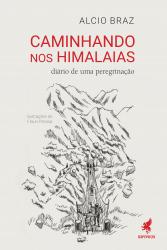 CAMINHANDO NOS HIMALAIAS - DIÁRIO DE UMA PEREGRINAÇÃO