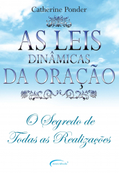 LEIS DINAMICAS DA ORACAO, AS - O SEGREDO DE TODAS AS REALIZACOES - 1ª