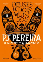 LIVRO DO SILÊNCIO, O - LIVRO 1 DA TRILOGIA DEUSES DE DOIS MUNDOS