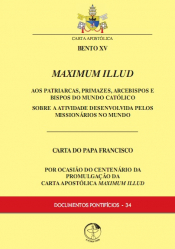 DOCUMENTOS PONTIFÍCIOS 34 - MAXIMUM ILLUD - AOS PATRIARCAS PRIMAZES ARCEBISPOS E BISPOS DO MUNDO CATÓLICO