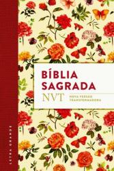 BÍBLIA SAGRADA - NVT NOVA VERSÃO TRANSFORMADORA - FLORES - LETRA GRANDE