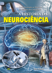 HISTÓRIA DA NEUROCIÊNCIA, A