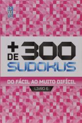 MAIS DE 300 SUDOKUS - LIVRO 6