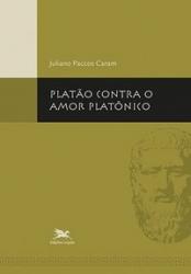 PLATÃO CONTRA O AMOR PLATÔNICO