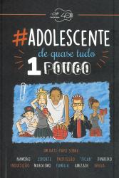 ADOLESCENTE DE QUASE TUDO UM POUCO
