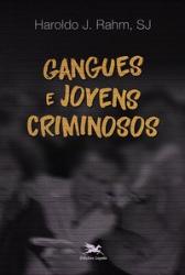 GANGUES E JOVENS CRIMINOSOS