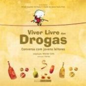 VIVER LIVRE DAS DROGAS - CONVERSA COM JOVENS LEITORES