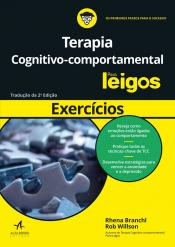 EXERCÍCIOS DE TERAPIA COGNITIVO-COMPORTAMENTAL PARA LEIGOS