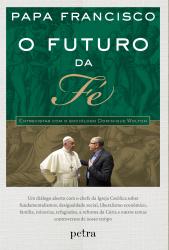 FUTURO DA FÉ, O - ENTREVISTAS COM O SOCIÓLOGO DOMINIQUE WOLTON