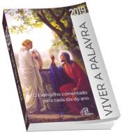 VIVER A PALAVRA 2019 - O EVANGELHO COMENTADO PARA CADA DIA DO ANO