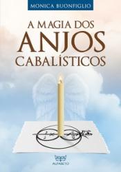 MAGIA DOS ANJOS CABALÍSTICOS, A