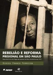 REBELIÃO E REFORMA PRISIONAL EM SÃO PAULO