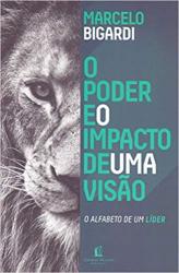 PODER E O IMPACTO DE UMA VISÃO, O