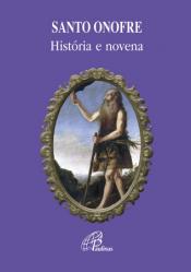 SANTO ONOFRE - HISTÓRIA E NOVENA