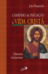 Caminho de iniciação à vida cristã - Elementos fundamentais