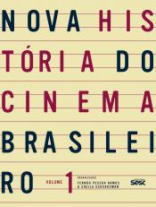 NOVA HISTóRIA DO CINEMA BRASILEIRO - VOLume 1