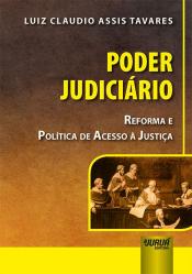 Poder Judiciário - Reforma e Política de Acesso à Justiça