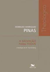 SALVAÇÃO PARA TODOS, A - A TEOLOGIA DE W. PANNENBERG