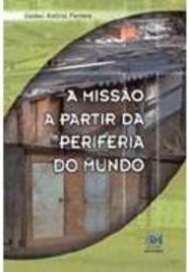 MISSAO A PARTIR DA PERIFERIA DO MUNDO, A - 1º