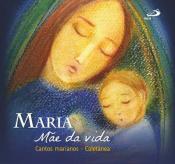 CD MARIA MÃE DA VIDA CANTOS MARIANOS - COLETÂNEA