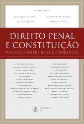 DIREITO PENAL E CONSTITUIÇÃO - DIÁLOGOS ENTRE BRASIL E PORTUGAL