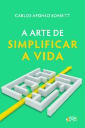 ARTE DE SIMPLIFICAR A VIDA, A