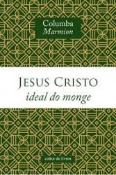JESUS CRISTO IDEAL DO MONGE