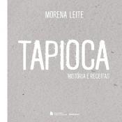 TAPIOCA - HISTÓRIAS E RECEITAS
