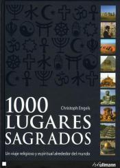 1000 LUGARES SAGRADOS - UN VIAJE RELIGIOSO ESPIRITUAL ALREDEDOR DEL MUNDO