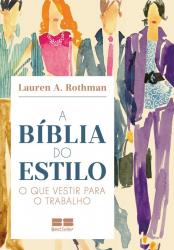 A BÍBLIA DO ESTILO: O QUE VESTIR PARA O TRABALHO