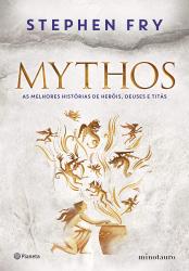 MYTHOS - AS MELHORES HISTÓRIAS DE HERÓIS DEUSES E TITÃS