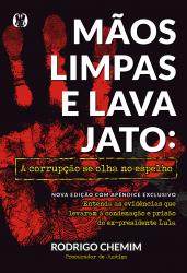 MÃOS LIMPAS E LAVA JATO - A CORRUPÇÃO SE OLHA NO ESPELHO